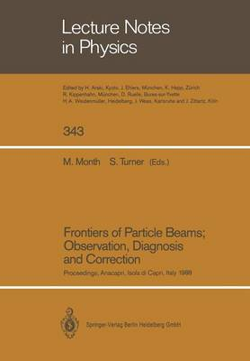 Frontiers of Particle Beams; Observation, Diagnosis and Correction: Proceedings of a Topical Course Held by the Joint US-CERN School on Particle Accelerators at Anacapri, Isola di Capri, Italy, October 20-26, 1988 - Lecture Notes in Physics 343 (Paperback)