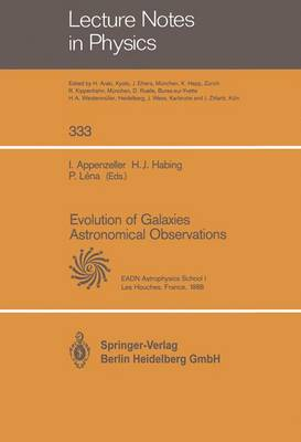 Evolution of Galaxies Astronomical Observations: Proceedings of the Astrophysics School I, Organized by the European Astrophysics Doctoral Network at Les Houches, France, 5-16 September 1988 - Lecture Notes in Physics 333 (Paperback)