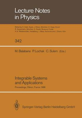 Integrable Systems and Applications: Proceedings of a Workshop Held at Oleron, France, June 20-24, 1988 - Lecture Notes in Physics 342 (Paperback)