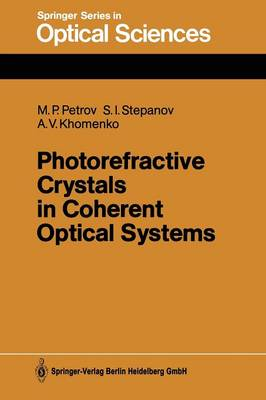 Photorefractive Crystals in Coherent Optical Systems - Springer Series in Optical Sciences 59 (Paperback)