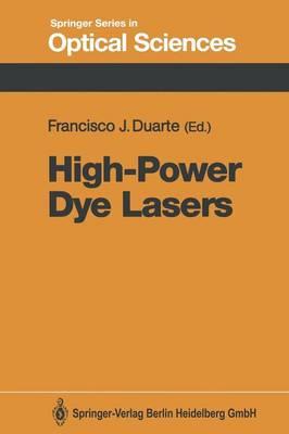 High-Power Dye Lasers - Springer Series in Optical Sciences 65 (Paperback)