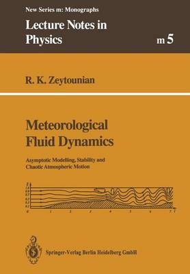 Meteorological Fluid Dynamics: Asymptotic Modelling, Stability and Chaotic Atmospheric Motion - Lecture Notes in Physics Monographs 5 (Paperback)