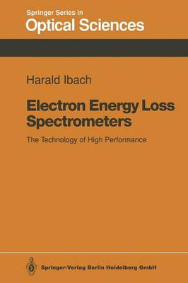 Electron Energy Loss Spectrometers: The Technology of High Performance - Springer Series in Optical Sciences 63 (Paperback)