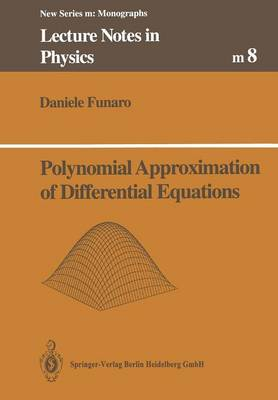 Polynomial Approximation of Differential Equations - Lecture Notes in Physics Monographs 8 (Paperback)