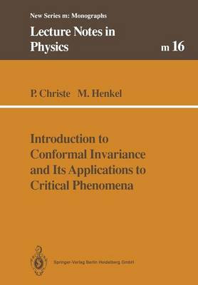 Introduction to Conformal Invariance and Its Applications to Critical Phenomena - Lecture Notes in Physics Monographs 16 (Paperback)