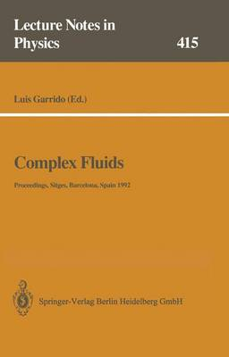 Complex Fluids: Proceedings of the XII Sitges Conference, Sitges, Barcelona, Spain, 1-5 June 1992 - Lecture Notes in Physics 415 (Paperback)