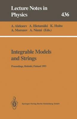 Integrable Models and Strings: Proceedings of the 3rd Baltic Rim Student Seminar Held at Helsinki, Finland, 13-17 September 1993 - Lecture Notes in Physics 436 (Paperback)