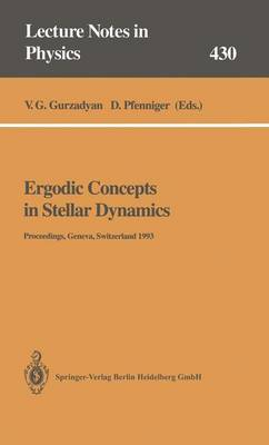 Ergodic Concepts in Stellar Dynamics: Proceedings of an International Workshop Held at Geneva Observatory University of Geneva, Switzerland, 1-3 March 1993 - Lecture Notes in Physics 430 (Paperback)