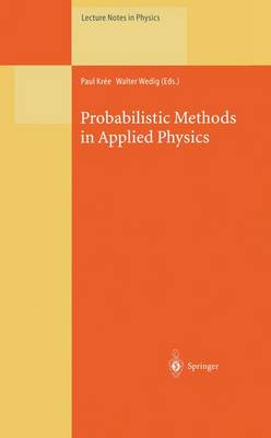Probabilistic Methods in Applied Physics - Lecture Notes in Physics 451 (Paperback)