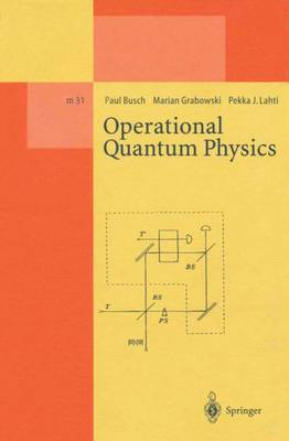 Operational Quantum Physics - Lecture Notes in Physics Monographs 31 (Paperback)