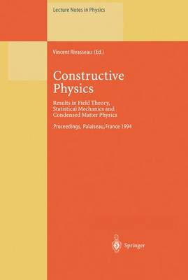 Constructive Physics: Results in Field Theory, Statistical Mechanics and Condensed Matter Physics - Lecture Notes in Physics 446 (Paperback)