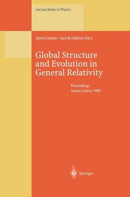 Global Structure and Evolution in General Relativity: Proceedings of the First Samos Meeting on Cosmology, Geometry and Relativity Held at Karlovassi, Samos, Greece, 5-7 September 1994 - Lecture Notes in Physics 460 (Paperback)