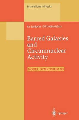 Barred Galaxies and Circumnuclear Activity: Proceedings of the NOBEL SYMPOSIUM 98 Held at Stockholm Observatory, Saltsjoebaden, Sweden, 30 November - 3 December 1995 - Lecture Notes in Physics 474 (Paperback)