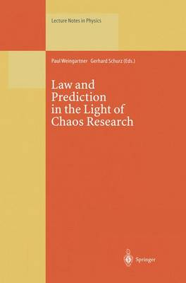 Law and Prediction in the Light of Chaos Research - Lecture Notes in Physics 473 (Paperback)