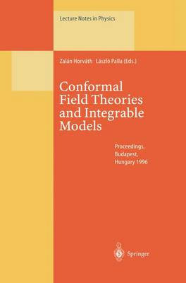 Conformal Field Theories and Integrable Models: Lectures Held at the Eoetvoes Graduate Course, Budapest, Hungary, 13-18 August 1996 - Lecture Notes in Physics 498 (Paperback)