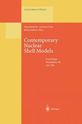 Contemporary Nuclear Shell Models: Proceedings of an International Workshop Held in Philadelphia, PA, USA, 29-30 April 1996 - Lecture Notes in Physics 482 (Paperback)