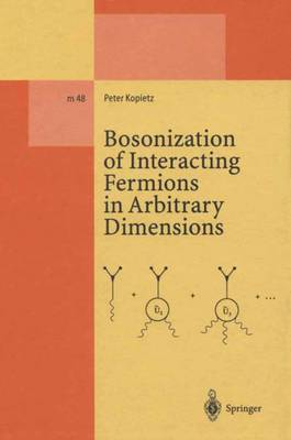 Bosonization of Interacting Fermions in Arbitrary Dimensions - Lecture Notes in Physics Monographs 48 (Paperback)