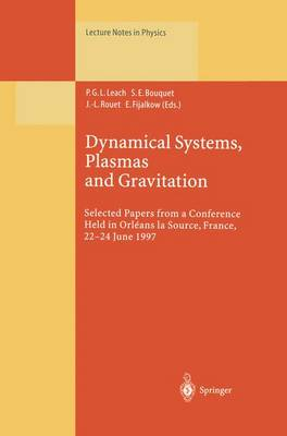 Dynamical Systems, Plasmas and Gravitation: Selected Papers from a Conference Held in Orleans la Source, France, 22-24 June 1997 - Lecture Notes in Physics 518 (Paperback)
