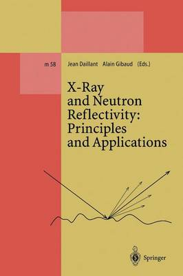 X-Ray and Neutron Reflectivity: Principles and Applications - Lecture Notes in Physics Monographs 58 (Paperback)