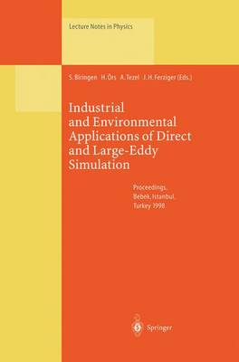 Industrial and Environmental Applications of Direct and Large-Eddy Simulation: Proceedings of a Workshop Held in Istanbul, Turkey, 5-7 August 1998 - Lecture Notes in Physics 529 (Paperback)
