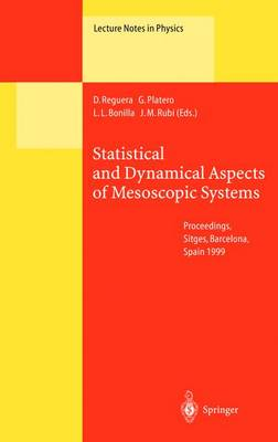 Statistical and Dynamical Aspects of Mesoscopic Systems: Proceedings of the XVI Sitges Conference on Statistical Mechanics Held at Sitges, Barcelona, Spain, 7-11 June 1999 - Lecture Notes in Physics 547 (Paperback)