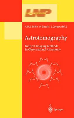 Astrotomography: Indirect Imaging Methods in Observational Astronomy - Lecture Notes in Physics 573 (Paperback)