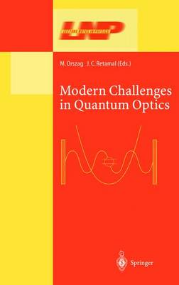Modern Challenges in Quantum Optics: Selected Papers of the First International Meeting in Quantum Optics Held in Santiago, Chile, 13-16 August 2000 - Lecture Notes in Physics 575 (Paperback)