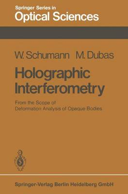 Holographic Interferometry: From the Scope of Deformation Analysis of Opaque Bodies - Springer Series in Optical Sciences 16 (Paperback)