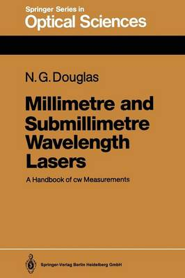 Millimetre and Submillimetre Wavelength Lasers: A Handbook of cw Measurements - Springer Series in Optical Sciences 61 (Paperback)
