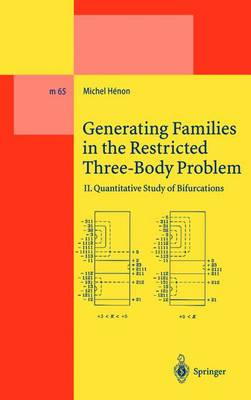 Generating Families in the Restricted Three-Body Problem: II. Quantitative Study of Bifurcations - Lecture Notes in Physics Monographs 65 (Paperback)