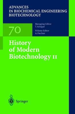 History of Modern Biotechnology II - Advances in Biochemical Engineering/Biotechnology 70 (Paperback)