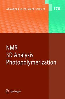 NMR * 3D Analysis * Photopolymerization - Advances in Polymer Science 170 (Paperback)