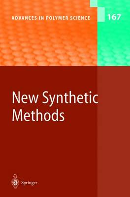 New Synthetic Methods - Advances in Polymer Science 167 (Paperback)