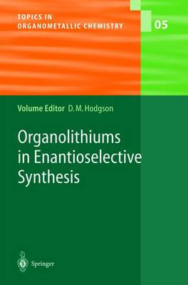 Organolithiums in Enantioselective Synthesis - Topics in Organometallic Chemistry 5 (Paperback)