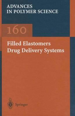 Filled Elastomers Drug Delivery Systems - Advances in Polymer Science 160 (Paperback)
