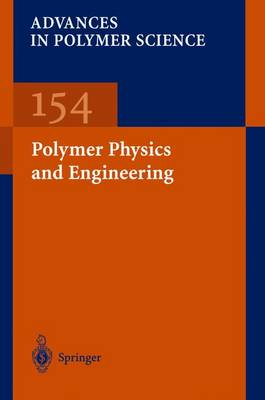 Polymer Physics and Engineering - Advances in Polymer Science 154 (Paperback)