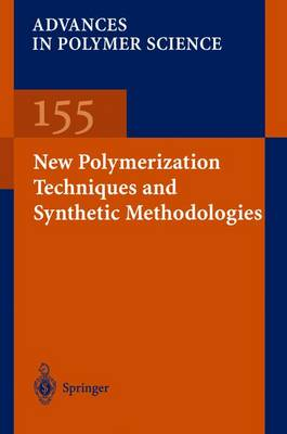 New Polymerization Techniques and Synthetic Methodologies - Advances in Polymer Science 155 (Paperback)