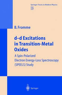 d-d Excitations in Transition-Metal Oxides: A Spin-Polarized Electron Energy-Loss Spectroscopy (SPEELS) Study - Springer Tracts in Modern Physics 170 (Paperback)