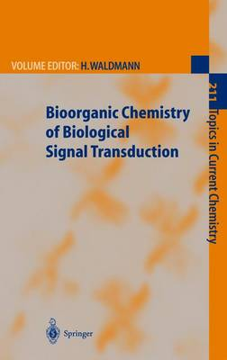 Bioorganic Chemistry of Biological Signal Transduction - Topics in Current Chemistry 211 (Paperback)