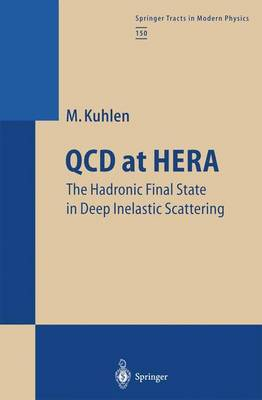 QCD at HERA: The Hadronic Final State in Deep Inelastic Scattering - Springer Tracts in Modern Physics 150 (Paperback)