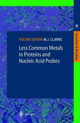 Less Common Metals in Proteins and Nucleic Acid Probes - Structure and Bonding 92 (Paperback)