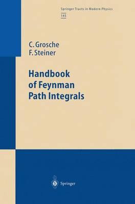 Handbook of Feynman Path Integrals - Springer Tracts in Modern Physics 145 (Paperback)