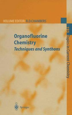 Organofluorine Chemistry: Techniques and Synthons - Topics in Current Chemistry 193 (Paperback)