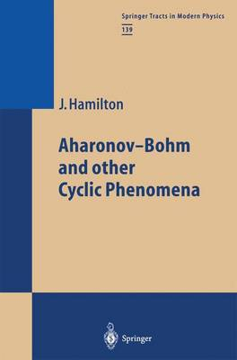 Aharonov-Bohm and other Cyclic Phenomena - Springer Tracts in Modern Physics 139 (Paperback)