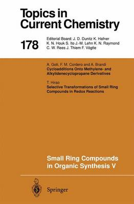 Small Ring Compounds in Organic Synthesis V - Topics in Current Chemistry 178 (Paperback)