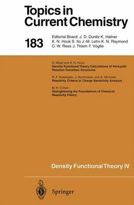 Density Functional Theory IV: Theory of Chemical Reactivity - Topics in Current Chemistry 183 (Paperback)