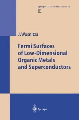 Fermi Surfaces of Low-Dimensional Organic Metals and Superconductors - Springer Tracts in Modern Physics 134 (Paperback)
