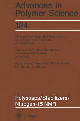 Polysoaps/Stabilizers/Nitrogen-15 NMR - Advances in Polymer Science 124 (Paperback)