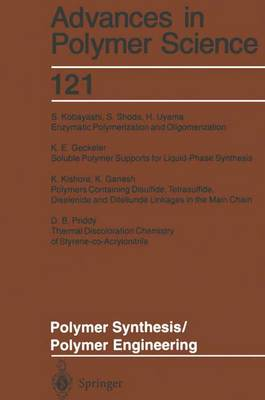 Polymer Synthesis/Polymer Engineering - Advances in Polymer Science 121 (Paperback)