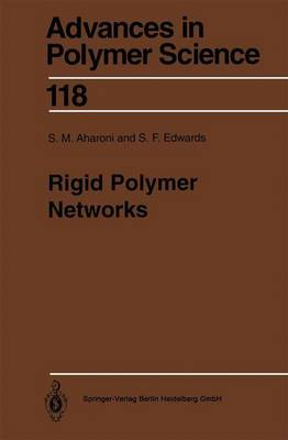 Rigid Polymer Networks - Advances in Polymer Science 118 (Paperback)